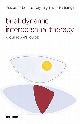Brief Dynamic Interpersonal Therapy By Lemma, Alessandra/ Target, Mary/ Fonagy, Peter